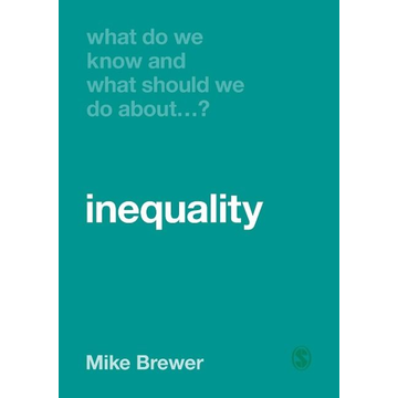 Brewer, Mike What Do We Know and What Should We Do About Inequality?