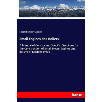 Watson, Egbert Pomeroy Small Engines and Boilers