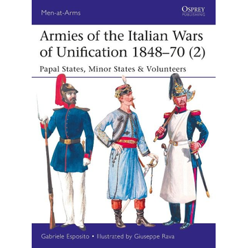 Esposito, Gabriele Armies of the Italian Wars of Unification 1848-70 (2)