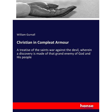 Gurnall, William Christian in Compleat Armour