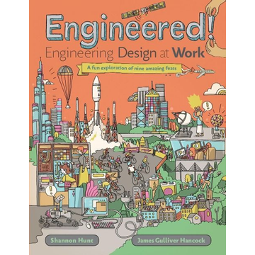 Hunt, Shannon Engineered!: Engineering Design at Work