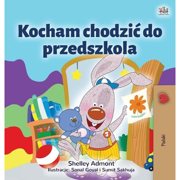 Admont, Shelley I Love to Go to Daycare (Polish Children's Book)