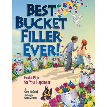 McCloud, Carol Best Bucket Filler Ever! God's Plan For Your Happiness