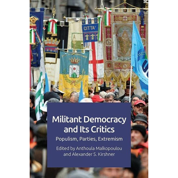 MALKOPOULOU  ANTHOUL Militant Democracy and its Critics