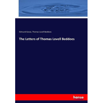 Gosse, Edmund The Letters of Thomas Lovell Beddoes