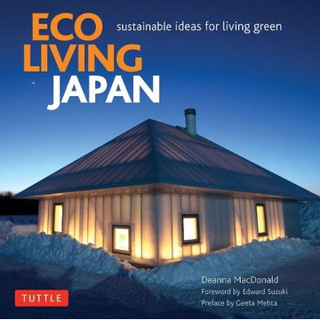 Macdonald, Deanna Eco Living Japan: Sustainable Ideas for Living Green