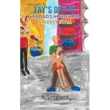 Longhurst, A. Fay's Day at her Dad's Household Market Stall