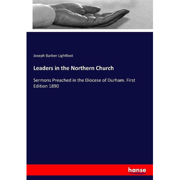 Lightfoot, Joseph Barber Leaders in the Northern Church