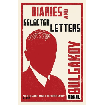 Bulgakov, Mikhail Diaries and Selected Letters