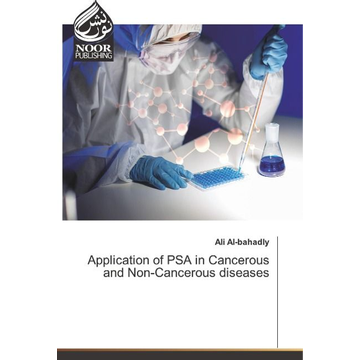 Al-Bahadly, Ali Application of PSA in Cancerous and Non-Cancerous diseases