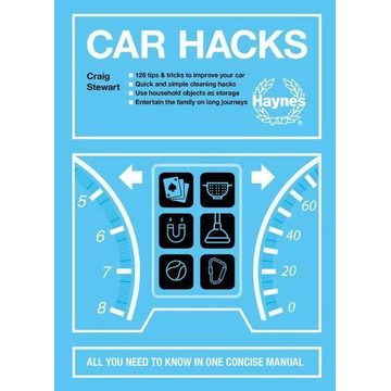Stewart, Craig Car Hacks: All You Need to Know in One Concise Manual: 126 Tips & Tricks to Improve Your Car * Quick and Simple Cleaning Hacks *