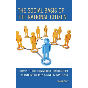 Richey, Sean The Social Basis of the Rational Citizen
