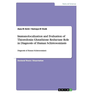 El Amir, Azza Immunolocalization and Evaluation of Thioredoxin Glutathione Reductase  Role in Diagnosis of Human Schistosomiasis