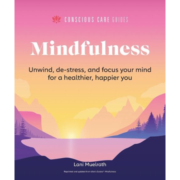 Muelrath, Lani Mindfulness: Relax, De-Stress, and Focus Your Mind for a Healthier, Happier You