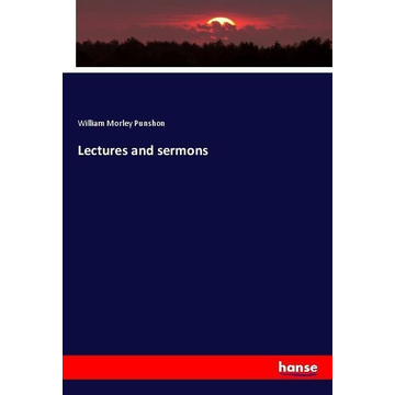 Punshon, William Morley Lectures and sermons