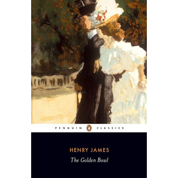 James, Henry ISBN The Golden Bowl