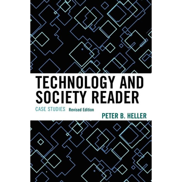 Heller, Peter B. Technology and Society Reader