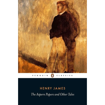 James, Henry The Aspern Papers and Other Tales