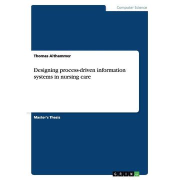 Althammer, Thomas Designing process-driven information systems in nursing care