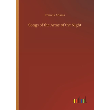 Adams, Francis Songs of the Army of the Night
