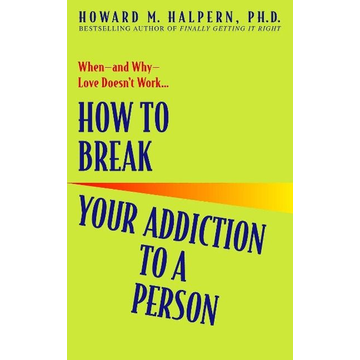 Halpern, Howard ISBN How to Break Your Addiction to a Person