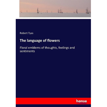 Tyas, Robert The language of flowers