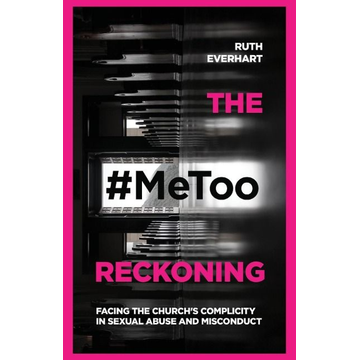 Everhart, Ruth The #MeToo Reckoning