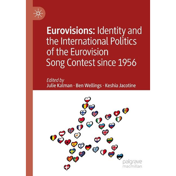 Springer Malaysia Representative Office Eurovisions: Identity and the International Politics of the Eurovision Song Contest since 1956