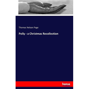 Page, Thomas Nelson Polly - a Christmas Recollection