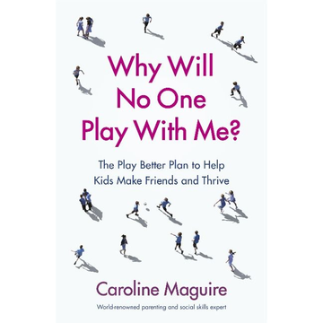 Maguire, Caroline Why Will No One Play With Me?
