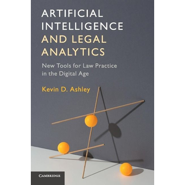 Ashley, Kevin D. Artificial Intelligence and Legal Analytics