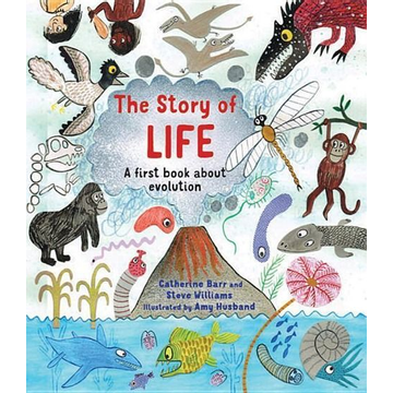 Barr, Catherine The Story of Life: A First Book about Evolution