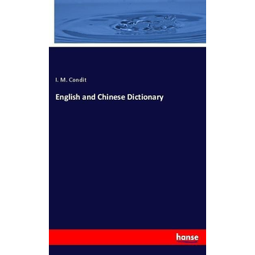 Condit, I. M. English and Chinese Dictionary
