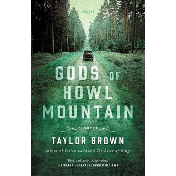 Brown, Taylor Gods of Howl Mountain