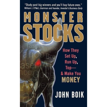 Boik, John Monster Stocks: How They Set Up, Run Up, Top and Make You Money