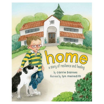 Barnes, Carrie Home: A Story of Resilience and Healing