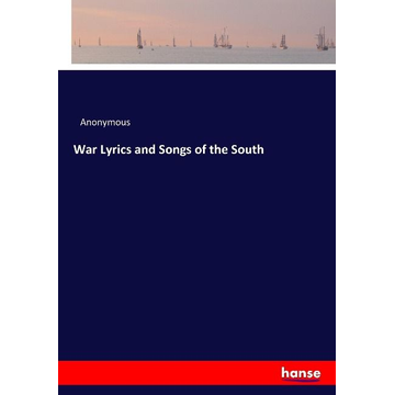 Anonymous War Lyrics and Songs of the South