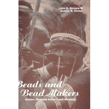Lidia D. Sciama, Joanne B. Eicher ISBN Beads and Bead Makers (Gender, Material Culture and Meaning)
