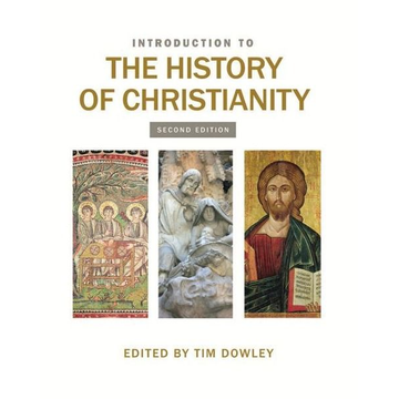 Dowley, Tim Introduction to the History of Christianity