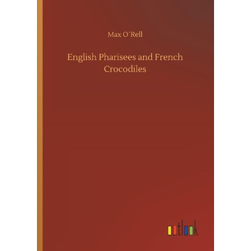 O´Rell, Max English Pharisees and French Crocodiles