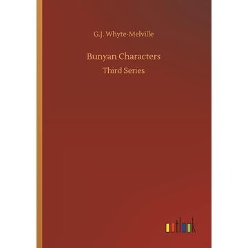 Whyte-Melville, G. J. Bunyan Characters