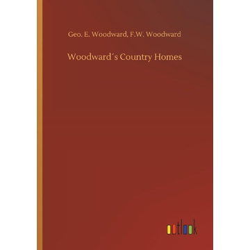 Woodward, Geo. E. Woodward Woodward´s Country Homes