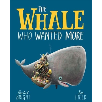 Bright, Rachel The Whale Who Wanted More
