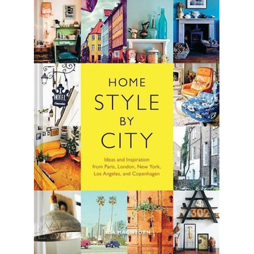 Magntorn, Ida Home Style by City: Ideas and Inspiration from Paris, London, New York, Los Angeles, and Copenhagen