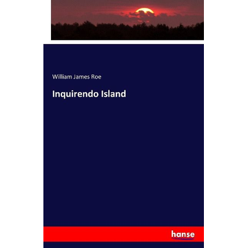 Roe, William James Inquirendo Island