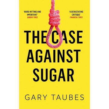 Taubes, Gary Allen & Unwin The Case Against Sugar book Health, mind & body English Paperback 384 pages