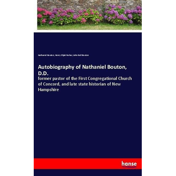 Bouton, Nathaniel Autobiography of Nathaniel Bouton, D.D.