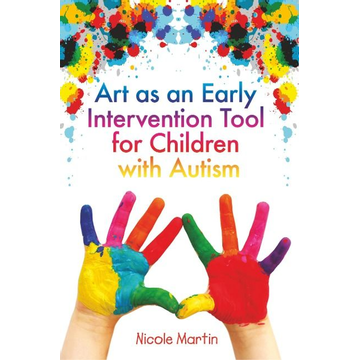 Martin, Nicole UBC Press Art as an Early Intervention Tool for Children with Autism book Paperback