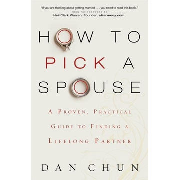 Chun, Dan ISBN How to Pick a Spouse (A Proven, Practical Guide to Finding a Lifelong Partner) book English Paperback 192 pages