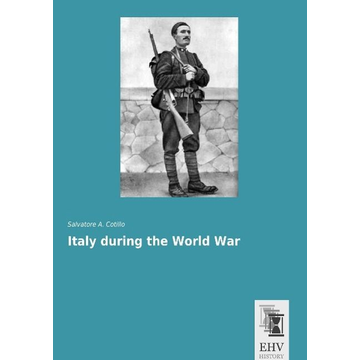 Cotillo, Salvatore A. Italy during the World War